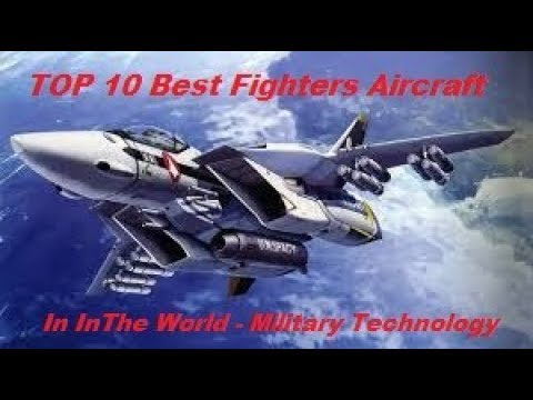 TOP 10 Best Fighters Aircraft In The World - Military Technology New Update