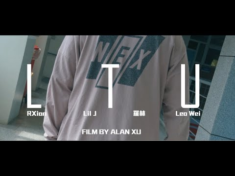 LTU HIPHOP嶺東嘻研 (RXian & Lil J & 羅林 & Leo Wei) – LTU (Official Video)  特別演出 LuckyStruggle