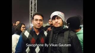 Abhi Mujh Mein Kanhi ! Saxophone Cover By Vikas Gautam Delhi NCR ! Agneepath 2012