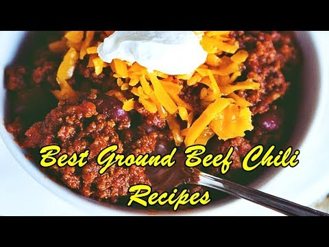Best Ground Beef Chili Recipes