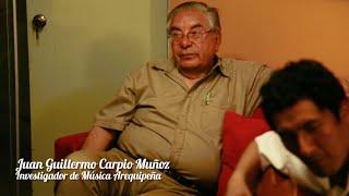 Killary - Yaraví Arequipeño /Juan Guillermo Carpio - BUSCANDO MI MÚSICA - CAPÍTULO 5.