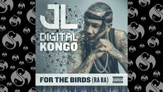 jl for the birds ra ra official audio