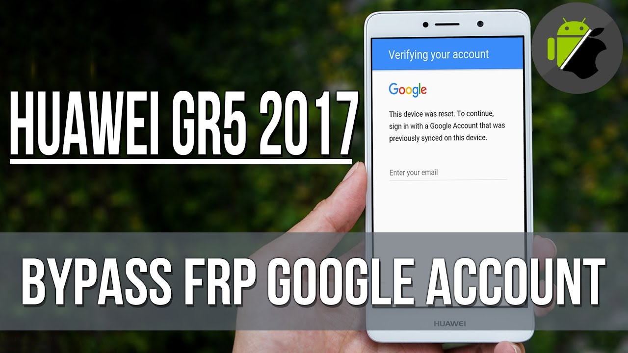 How To Bypass Frp Google Account Huawei Gr5 2017 New Method Last Security Patch 2017 Youtube