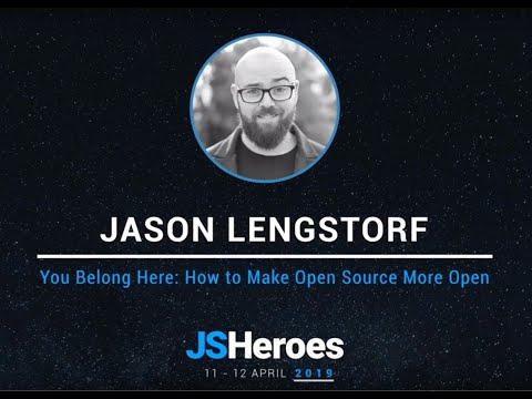 you-belong-here:-how-to-make-open-source-more-open---jason-lengstorf-|-jsheroes-2019