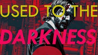 John Wick - Used To The Darkness