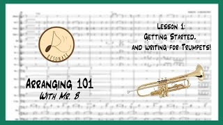 Arranging 101 with Mr. B - Lesson 1: Getting Started and Writing for Trumpets