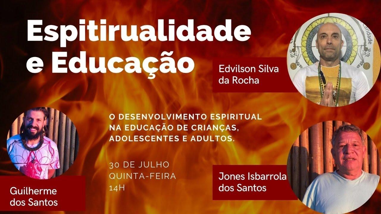 Espiritualidade e Educação com Jones dos Santos e Edvilson da Rocha