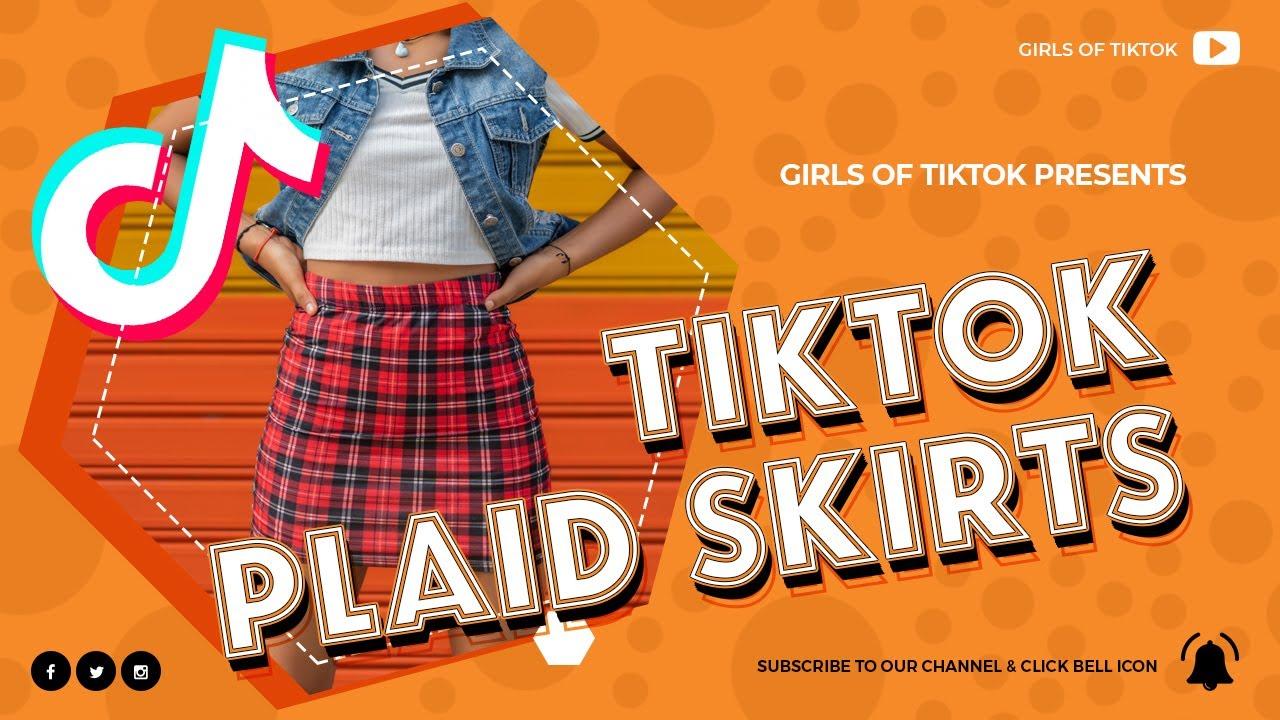 Girls of TikTok: TikTok Plaid Skirts