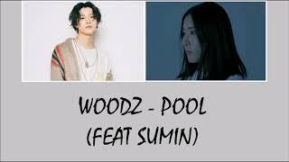 Woodz / Cho Seungyoun X1 - Pool (feat Sumin) Lyrics [Rom+Indo]