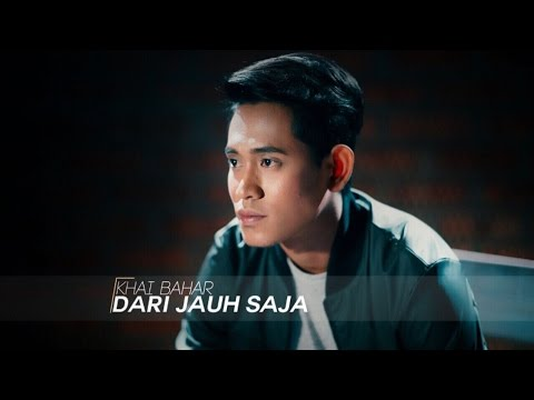 Free Download Khai Bahar - Dari Jauh Saja (official Music Video) Mp3 dan Mp4