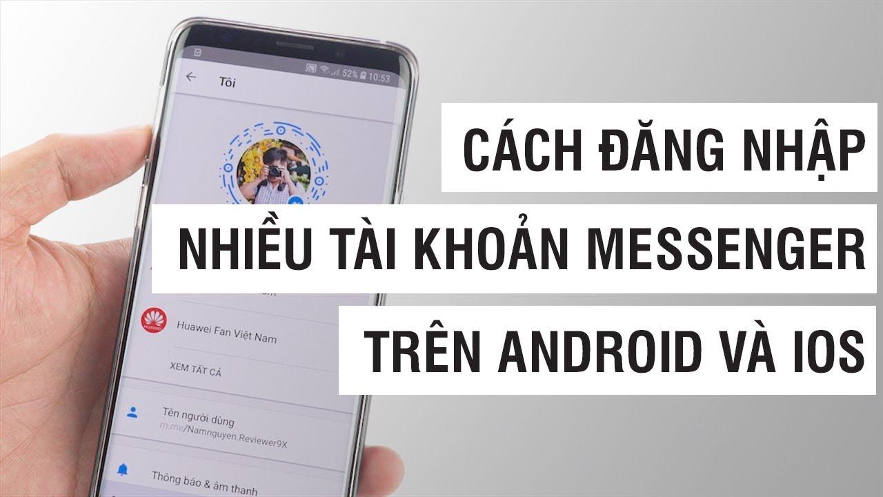 Cách đăng nhập nhiều tài khoản Messenger trên Android và iOS   Điện Thoại Vui