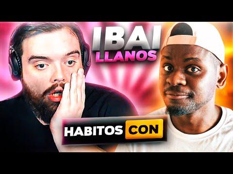 HABITOS con IBAI LLANOS \