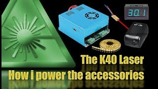 The K40 Laser: How to power all the accessories