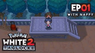 Pokémon White 2 Randomized Taglocke PART ONE w/ TheKingNappy!