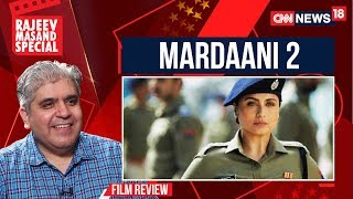 Mardaani 2 Movie Review by Rajeev Masand
