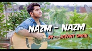 Nazm Nazm feat. Jayant Singh | Bareilly Ki Barfi | Kriti Sanon & Rajkummar Rao | Arko