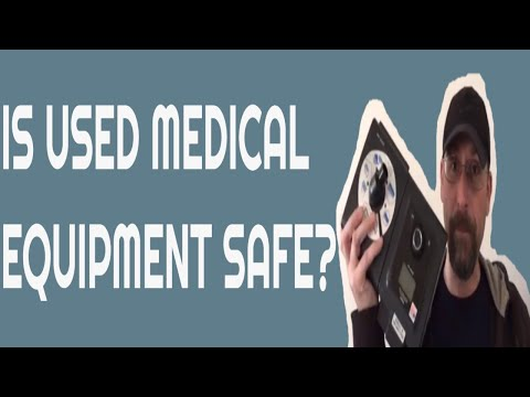 IS USED MEDICAL EQUIPMENT SAFE?