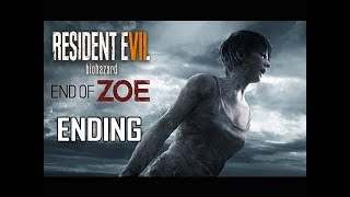 Resident Evil 7 End of Zoe Walkthrough Part 3 - ENDING + Final Boss (Let's Play Commentary)
