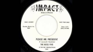 The Boss Five - Please Mr. President