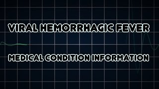 Viral hemorrhagic fever (Medical Condition)