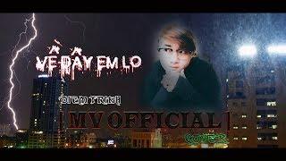 [ MV COVER CỰC ĐỈNH ]   VỀ ĐÂY EM LO   SUBEO DIỄM TRINH   Văn Nguyễn Media