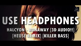 3D Audio (Killer Bass) Halcyon - Runaway (Ft. Valentina Franco) (Heuse Remix) in 3D Lazy ...