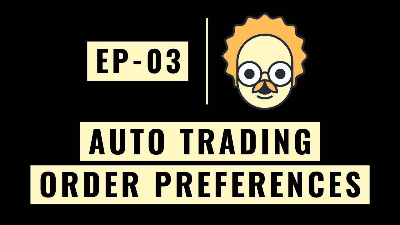 Auto Trading - How to Set Order Preferences (ORDER TYPE, STOCK SELECTION and POSITION SIZING)