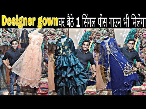 Best disgnear Gown Wholesale Market \\ Wholesale Market Gandhi Nagar \\
