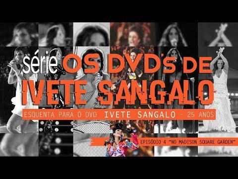 Série Os DVDs de Ivete Sangalo - Episódio 4: Madison