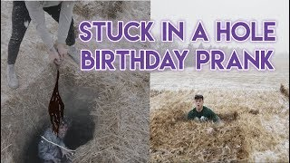 STUCK IN A HOLE - BIRTHDAY PRANK