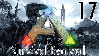 ARK Survival Evolved | Die Ruhe nach dem Sturm? #17 | Let