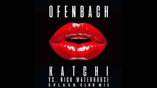 Ofenbach vs  Nick Waterhouse   Katchi S P L A S H  club mix