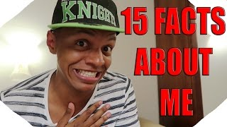 15 FACTS ABOUT ME! | TheBoborator