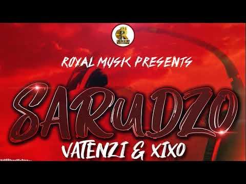 DOWNLOAD Vatenzi ft Xixo – Sarudzo (Official Audio) September 2021 Zimdancehall Mp3 song