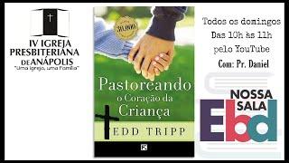 EBD PASTOREANDO O CARAÇÃO DAS CRIANAÇAS 01/08/2021