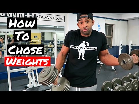 How to choose your weight How many reps How many sets