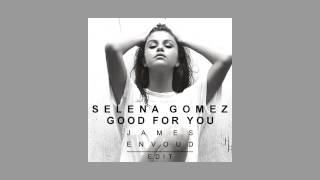 Download Selena Gomez - Good For You (Leosg Remix) Mp3 and Videos