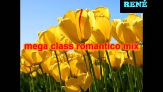 ROMANTICO RITMICO CLASS MEGAMIX