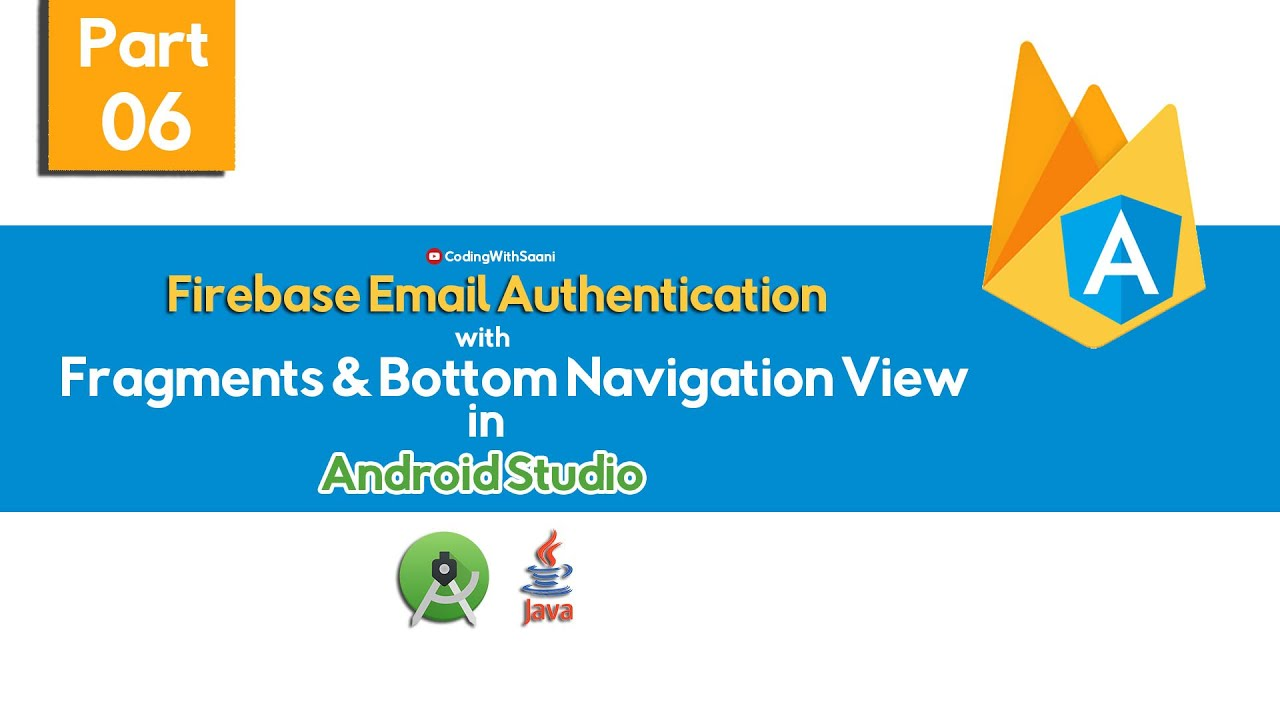 Part-6 Firebase Email Authentication in Android with Java with Fragments and Bottom Navigation View