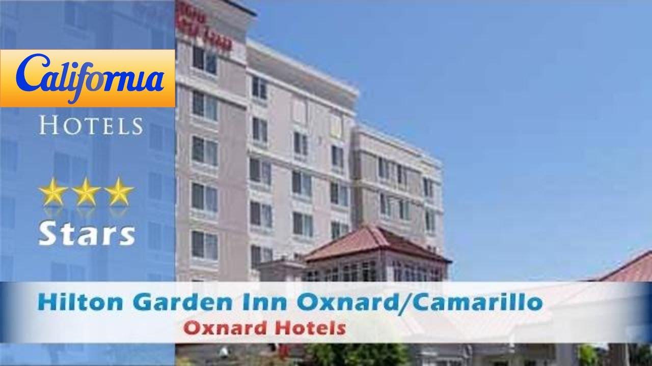 Hilton Garden Inn Oxnard/Camarillo, Oxnard Hotels   California