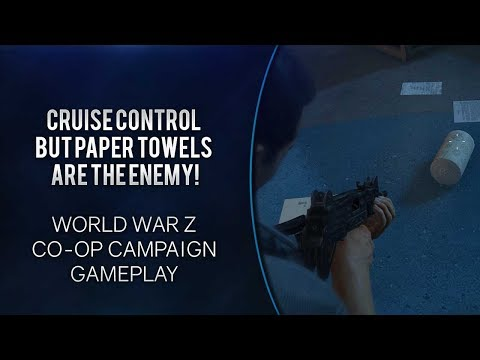 Cruise Control But Paper Towels Are The Enemy! [World War Z gameplay] |
