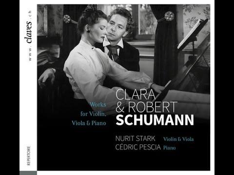 Cédric Pescia & Nurit Stark - Clara Schumann: Three Romances for Violin & Piano