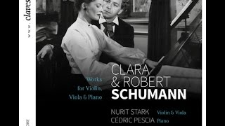 Cédric Pescia & Nurit Stark - Clara Schumann: Three Romances for Violin & Piano