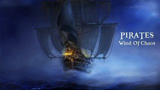 Pirates: Wind of Chaos - Android / iOS GamePlay Trailer