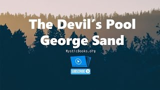 The Devil's Pool By George Sand | Audiobook | Text (La Mare au Diable)