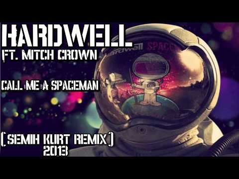 Hardwell ft.Mitch Crown - Call Me A Spaceman...