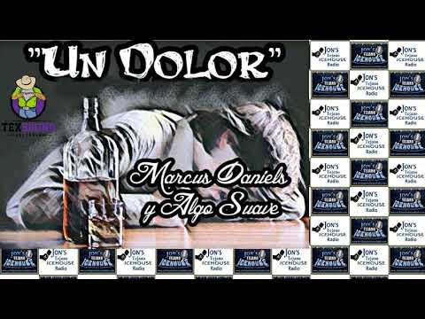 """Marcus Daniels Y Algo Suave """"Un Dolor"""""""