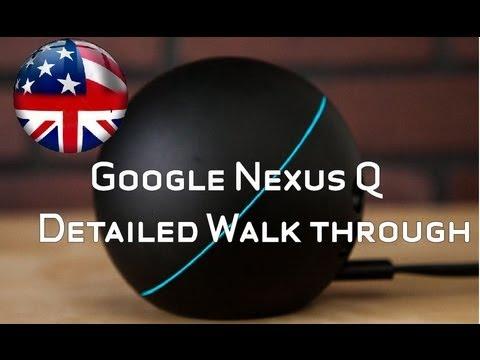 Google Nexus Q - Unboxing and Detailed Walk Through