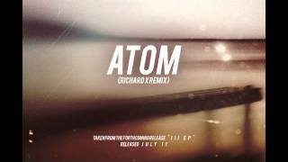 FERROXYL - Atom (Richard X Remix)