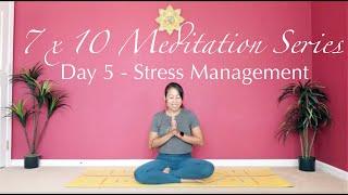 7x10 Meditation Practice_Stress Management_Day 5
